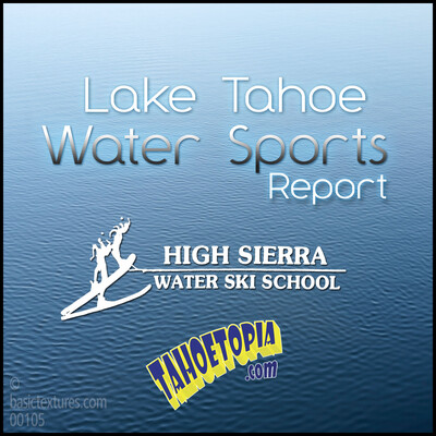 Lake Tahoe Water Sports Report - Daily Conditions at Lake Tahoe