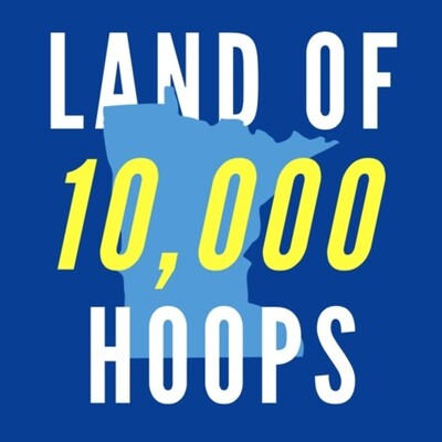 Land of 10,000 Hoops: Timberwolves & Gophers Podcast