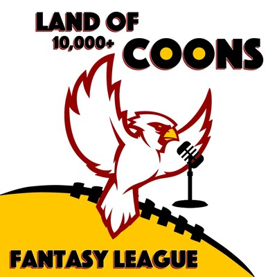 Land of 10,000+ Coons Fantasy League