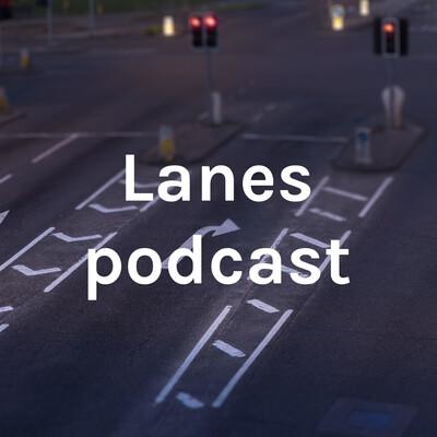 Lanes podcast