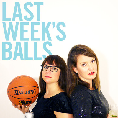 Last Week's Balls: A Podcast On Sports & Dating