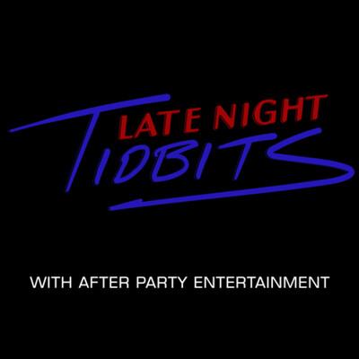 Late Night Tidbits