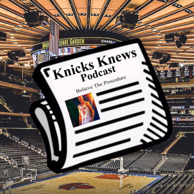 Knicks Knews Podcast
