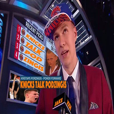 KnicksTalk PodZingis