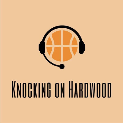 Knocking on Hardwood: A Basketball Podcast