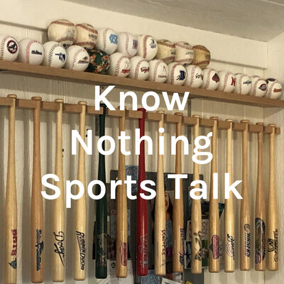 Know Nothing Sports Talk