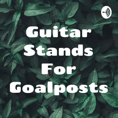 Guitar Stands For Goalposts