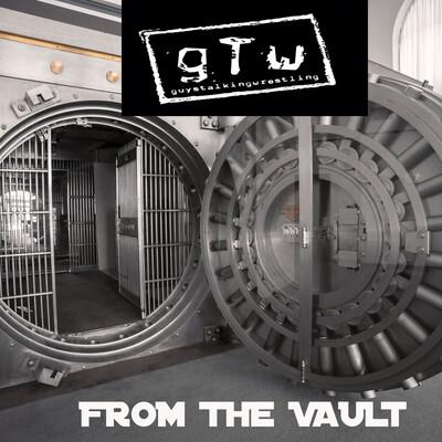 Guys Talking Wrestling From the Vault