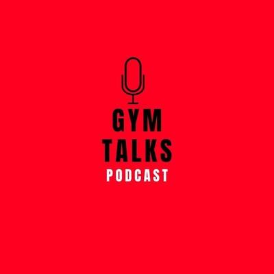 Gym Talks Podcast