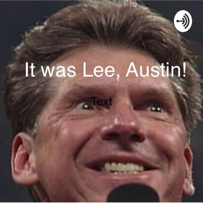 It was Lee, Austin!