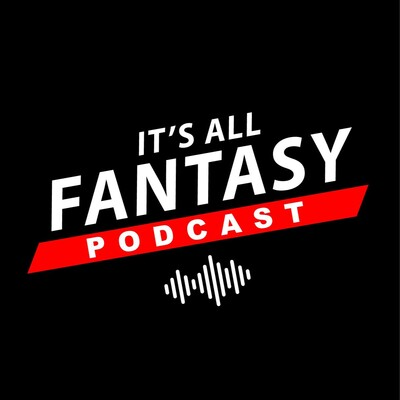 It's All Fantasy Podcast