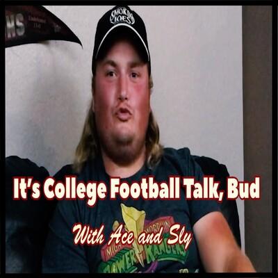It's College Football Talk Bud