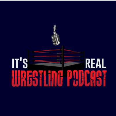 It's Real Wrestling Podcast