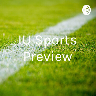 IU Sports Preview