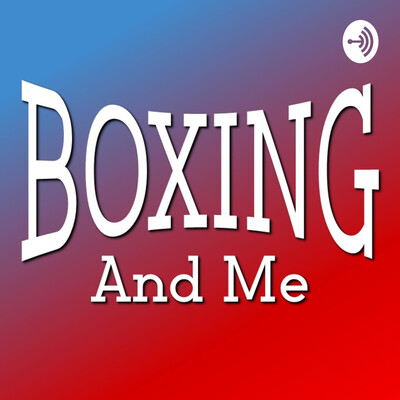 Boxing and Me. Hosted by Dennis Page