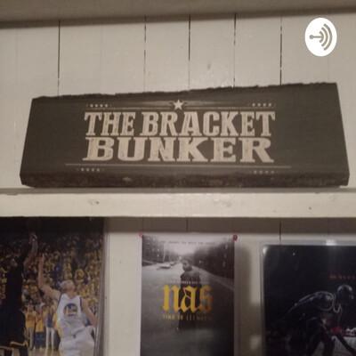 Bracket Bunker Podcast
