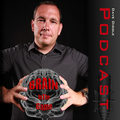 Brain In The Game Sport Mind Coaching Podcast