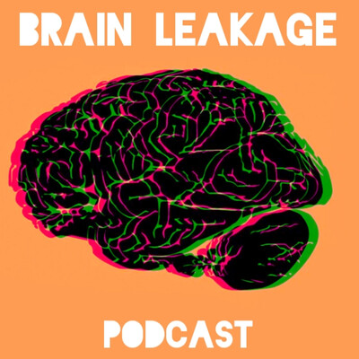 Brain Leakage Podcast