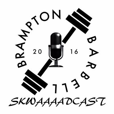 Brampton Barbell Skwadcast