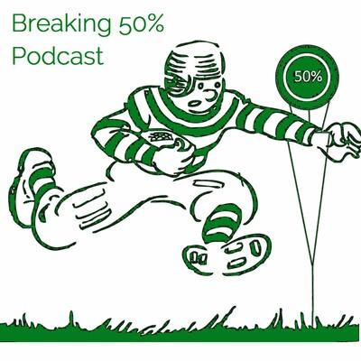 Breaking 50% Podcast