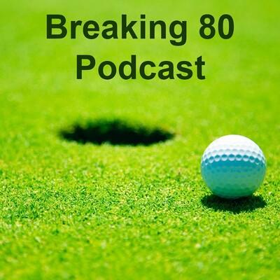 Breaking 80 Podcast