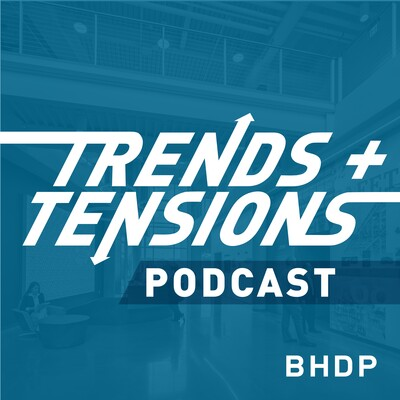 Trends + Tensions presented by BHDP