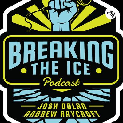 Breaking The Ice with Andrew Raycroft & Josh Dolan