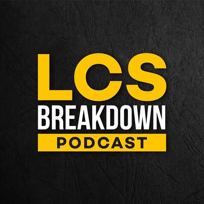 LCS Breakdown Podcast
