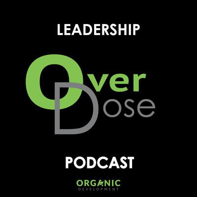 Leadership Overdose