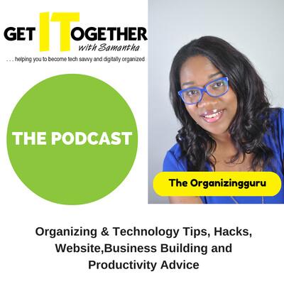 Get It Together! with Samantha Pointer, the Technology Organizingguru