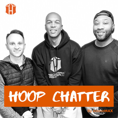 Hoop Chatter: The Official AboveMAX Podcast
