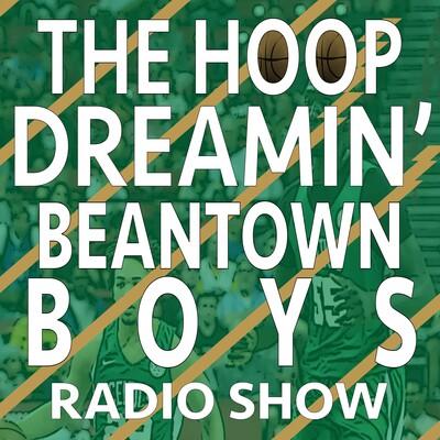 Hoop Dreamin' Beantown Basketball Boys Basketball Radio Show