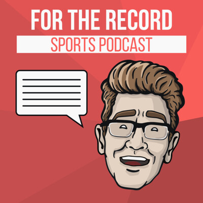 For the Record: a Sports Podcast
