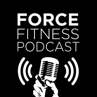 Force Fitness Podcast