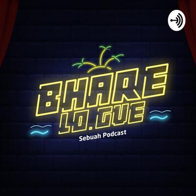 Bharelogue