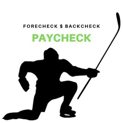 Forecheck, Backcheck, Paycheck