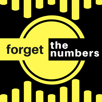 Forget The Number's Podcast