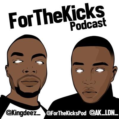 ForTheKicksPodcast