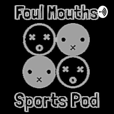 Foul Mouths Sports Pod