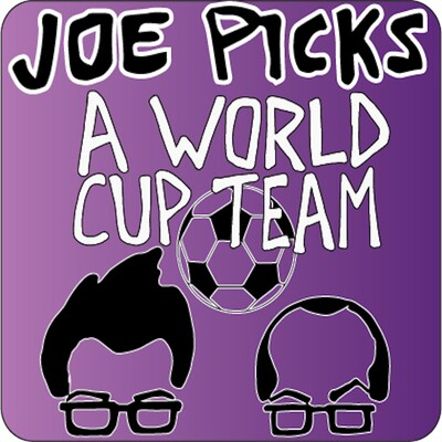 Joe Picks A World Cup Team