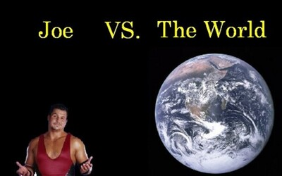 Joe versus the World