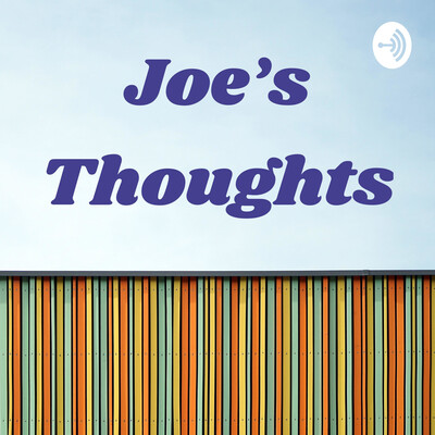 Joe's Thoughts