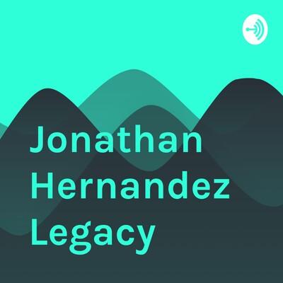 Jonathan Hernandez Legacy
