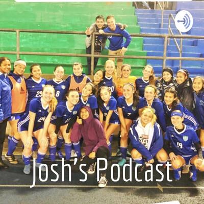 Josh's Podcast