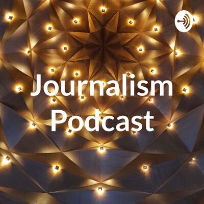 Journalism Podcast