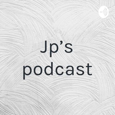 Jp's podcast