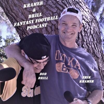 Kramer and Brill Fantasy Football Podcast
