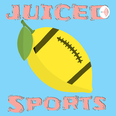 Juiced Sports Podcast