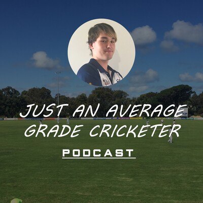 Just An Average Grade Cricketer Podcast