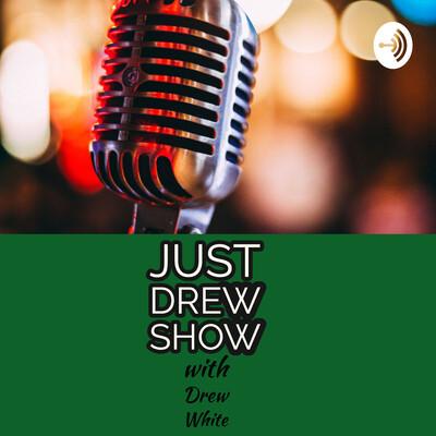 Just Drew Show